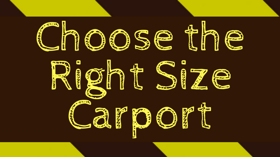 How to Choose the Right Size Carport