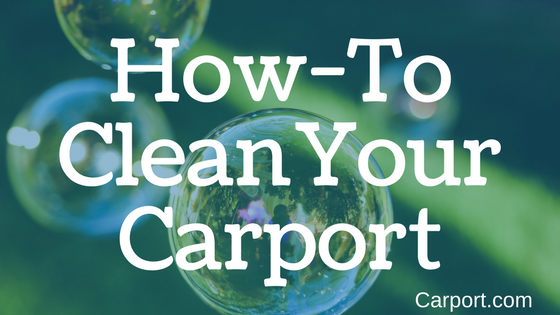 How to clean your carport