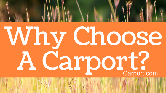 Why Choose A Carport
